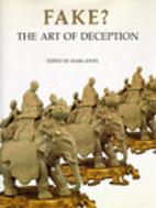 Fake? The Art of Deception by Mark Jones
