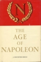 The Age of Napoleon by J. Christopher Herold