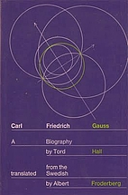 Carl Friedrich Gauss: A Biography by Tord…