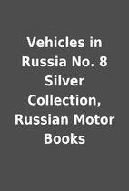 Vehicles in Russia No. 8 Silver Collection,…