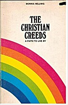 The Christian creeds: a faith to live by by…