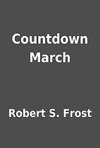 Countdown March by Robert S. Frost