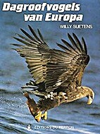 Dagroofvogels van Europa by Willy Suetens