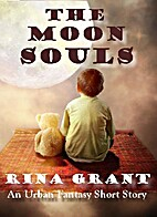 The Moon Souls by Rina Grant