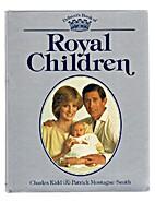 Debrett's Book of Royal Children by Charles…