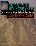 Lines to the Mountain Gods: Nazca and the…