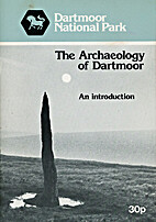The archaeology of Dartmoor: An introduction…