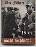 Der Fűhrer macht Geschichte, 1933. by…