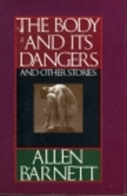 The Body and Its Dangers and Other Stories…