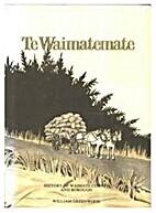 Te Waimatemate : history of Waimate County…