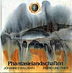 Phantasielandschaften by Ingrid Gnettner