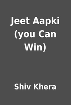 Jeet Aapki (you Can Win) by Shiv Khera