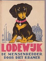 Lodewijk de mensenredder by Diet Kramer