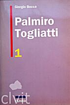 Palmiro Togliatti vol. 1 by Giorgio Bocca