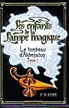 Le Secret D'Akhenaton (Children of the Lamp)…