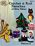 Crochet & Knit Favorites of Rita Weiss…