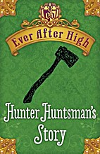 Hunter Huntsman's Story by Shannon Hale