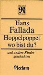 Hoppelpoppel, wo bist du?: Und andere Kindergeschichten (Reclams Universal-Bibliothek) - Hans Fallada