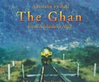 The Ghan : from Adelaide to Alice by Jim…