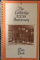 The Lethbridge 100th anniversary plan book…