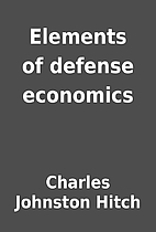 Elements of defense economics by Charles…