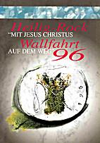 Heilig-Rock Wallfahrt 96 : Mit Jesus…