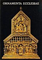 Ornamenta Ecclesiae : Kunst und Künstler…