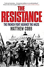 The Resistance: The French Fight Against the…