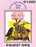 Little Brown Mouse (The Brambledown Tales)…
