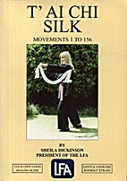 T'ai Chi Silk: Movements 1 to 156 by Sheila…