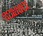 01. DOSSIER GUERRA. 1933/1945 i documenti…