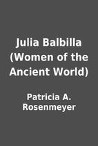 Julia Balbilla (Women of the Ancient World)…