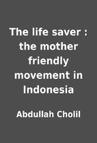 The life saver : the mother friendly…