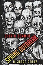 Spring Outbreak by Calvin Demmer