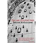 The Last Hundred Days: A Novel by Patrick…