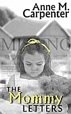 The Mommy Letters by Anne M. Carpenter