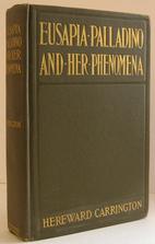 Eusapia Palladino and Her Phenomena by…