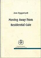 Moving away from residential care by…