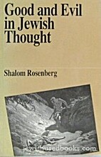 Good and Evil in Jewish Thought by Shalom…