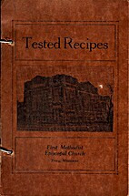 Tested Recipes by Members of First Methodist…
