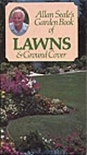 Allan Seale's garden book of lawns & ground…