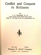 Conflict and Conquest in Holiness by J C.…