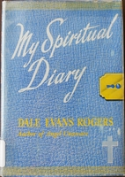 My Spiritual Diary by Dale Evans Rogers