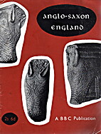 Anglo Saxon England by British Broadcasting…