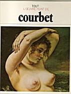 Tout l'oeuvre peint de Courbet (Les…