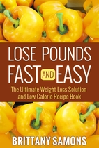 Lose Pounds Fast and Easy: The Ultimate…