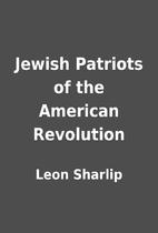 Jewish Patriots of the American Revolution…
