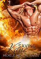 Saving Kane by Michele M. Rakes