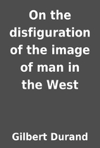 On the disfiguration of the image of man in…