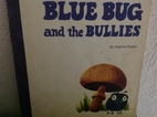 Blue Bug and the Bullies (Blue Bug Books) by…